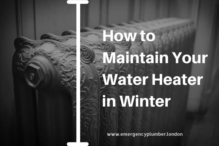 How to Maintain Your Water Heater in Winter